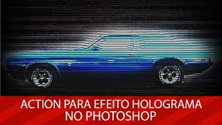 🚀 BAIXE GRATUITAMENTE: Action para efeito Holograma no Photoshop