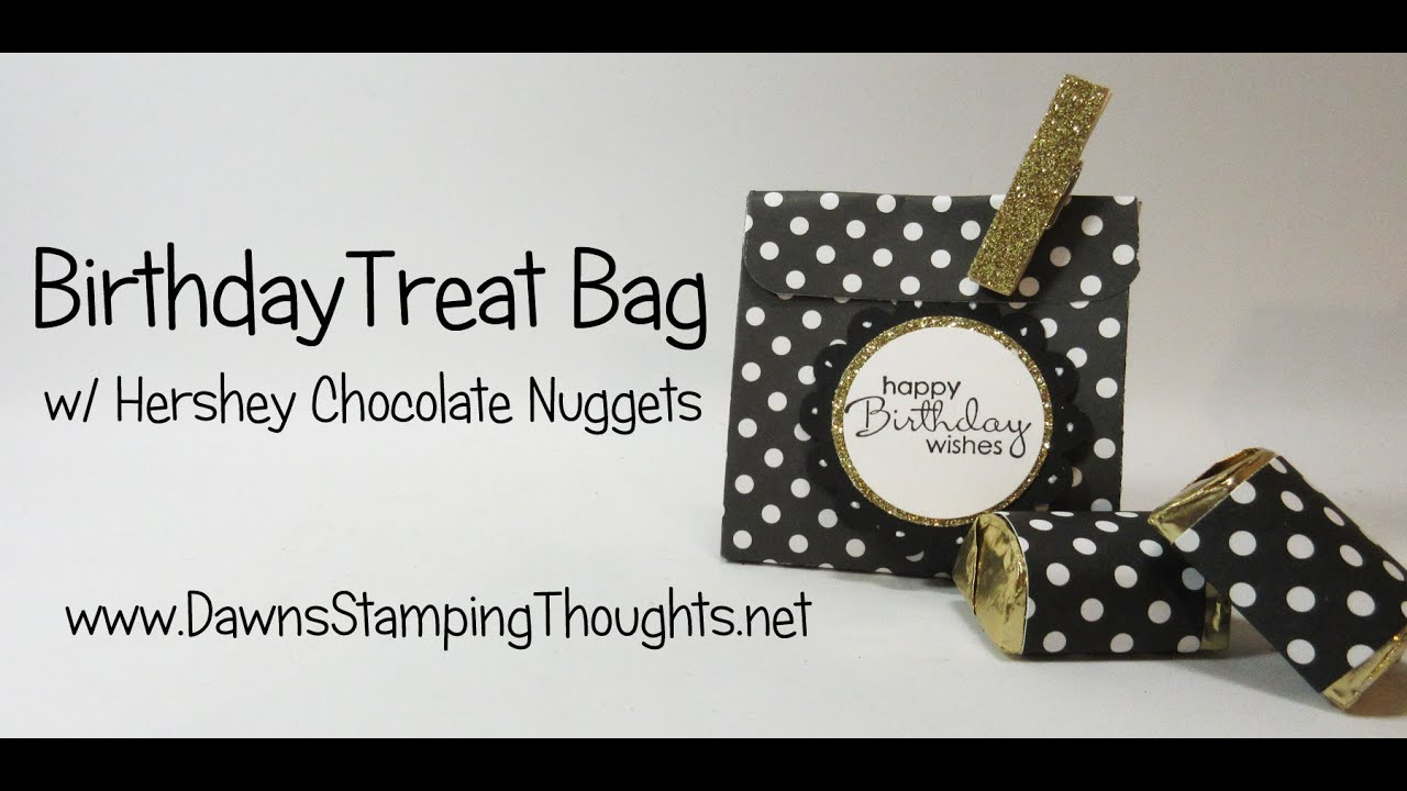 Birthday Treat Bag For Hershey Chocolate Nuggets Using Stampinup Box Fuse Holder Products Youtube