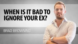 When Is It Bad To Ignore Your Ex? Exceptions To The