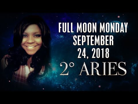 FULL MOON IN ARIES SEPT 24, 2018 LIVE WITH PASSION
