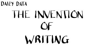 Daily Data: The Invention of Writing