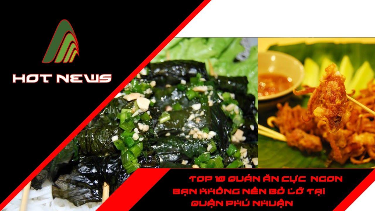Top 10 quán ăn cực ngon mà bạn không nên bỏ lỡ tại quận Phú Nhuận