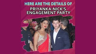 Priyanka Chopra and Nick Jonas :  Here are the details of Engagement Party | Pinkvilla