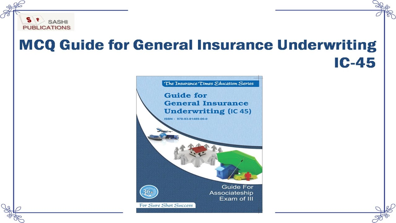 Mcq Guide For General Insurance Underwriting Ic 45 From The