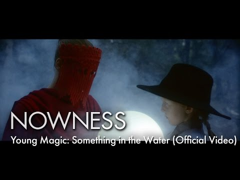 Young Magic: Something in the Water (Official Video)