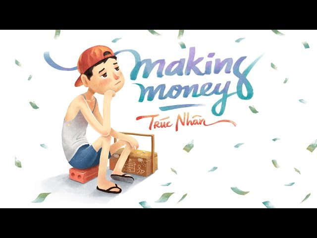Making Money - Trúc Nhân - (audio official)