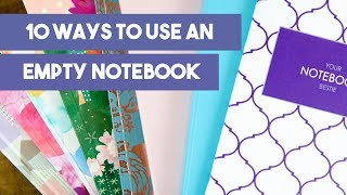 10 Ways to Use An Empty Notebook