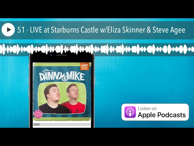 51 - LIVE at Starburns Castle w/Eliza Skinner & Steve Agee
