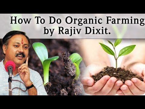 Rajiv Dixit - How to do Organic Farming Explained by Rajiv Dixit Ji