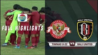 Gambar cover Bali United (0) vs (3) Timnas U22 - Full Highlights | Duel Timnas U22