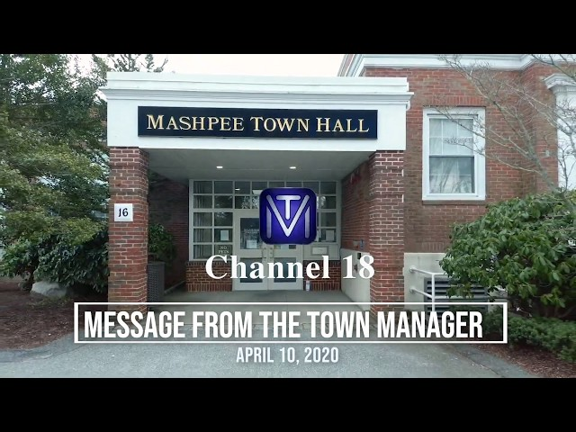 Covid 19 Update: Mashpee Town Manager 04 10 20