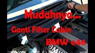 Ganti Filter Cabin BMW E46