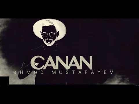 Əhməd Mustafayev Canan 2018 (Official Video)