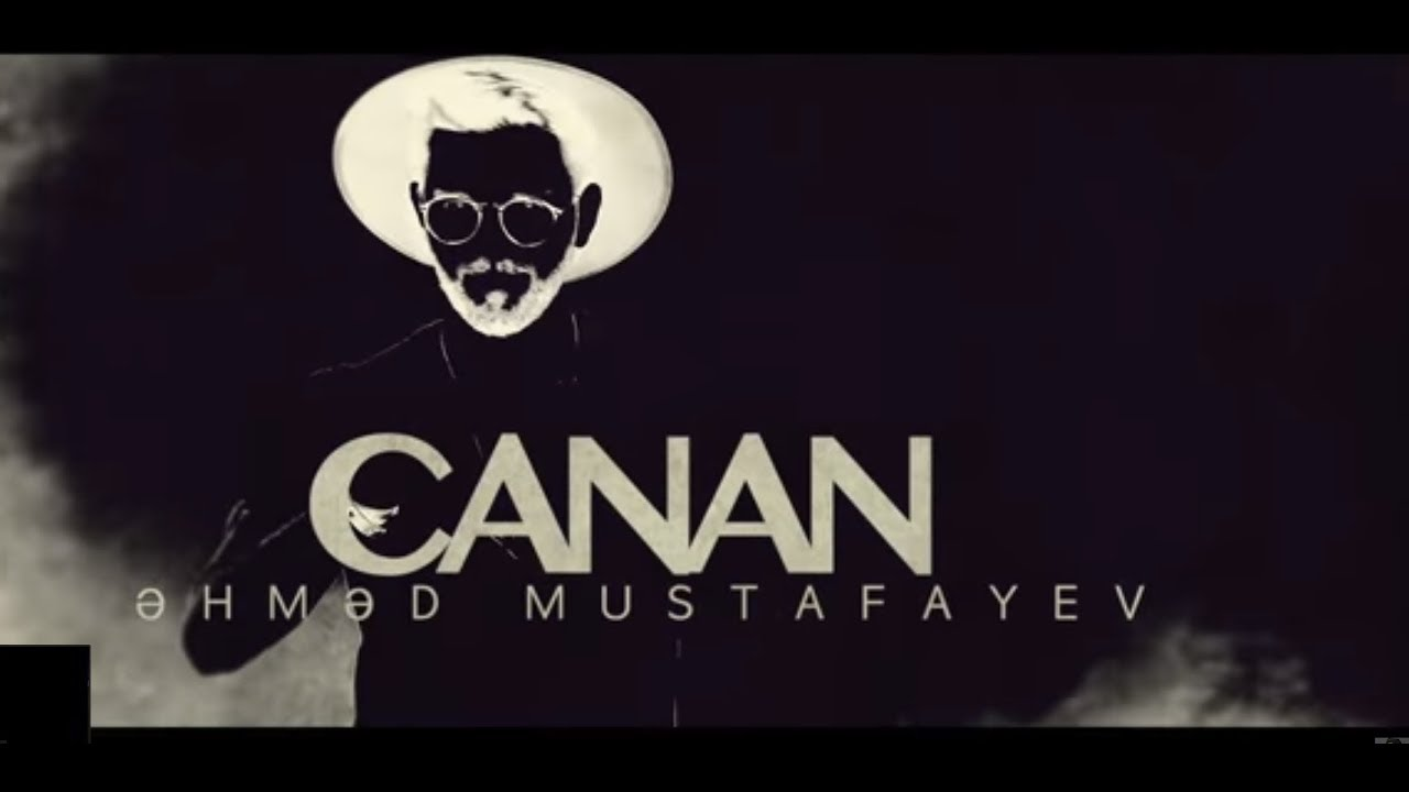 Ahmed Mustafayev — Canan (Official Video) | 2018