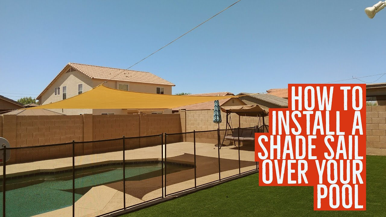 Home skills landscaping on this page if you're considering putting in a backyard swimming pool, you may be undecided betw. Diy Shade Sail Over Your Pool Swim More Burn Less Instant Shade Less For Enjoy Your Pool Youtube
