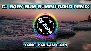 DJ BABY BUM BUMBU RAKA REMIX TIKTOK 30 DETIK