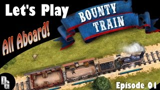 Bounty Train Let's Play ► Episode 1 ► Building our Empire, One Bullet at a Time!