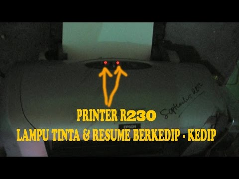 Service Printer R230 Lampu Tinta Resume Berkedip Kedip Youtube
