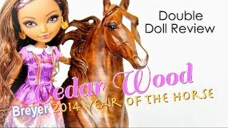 Double Doll Review: Eah Cedar Wood | Plus Breyer Year Of The Horse