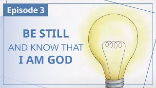 """【Episode 3】""""Be still, and know that I am God"""" (Psalm 46:10) -- """"Heaven in Daily Instalments"""""""
