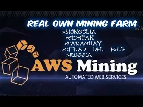 AWS Mining REAL OWN MINING FARM in MONGOLIA in SICHUAN in PARAGUAY in CIUDAD DEL ESTE and RUSSIA