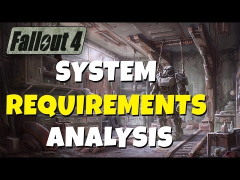 Fallout 4 - PC System Requirements Analysis / Review