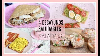 4 DESAYUNOS SALUDABLES SALADOS | Recetas fáciles y deliciosas!!