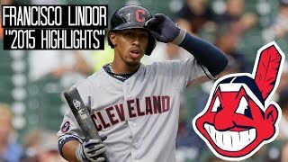 Francisco Lindor | 2015 Rookie Highlights ᴴᴰ