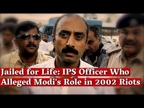 jailed-for-life:-ips-officer-who-alleged-modi's-role-in-2002-riots