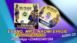 EVANG. (MRS) NAOMI EHIGIE- Erhunmwunse, Latest Benin Music Audio cd