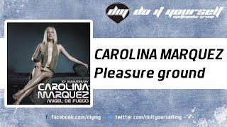 CAROLINA MARQUEZ - Pleasure ground [Official]