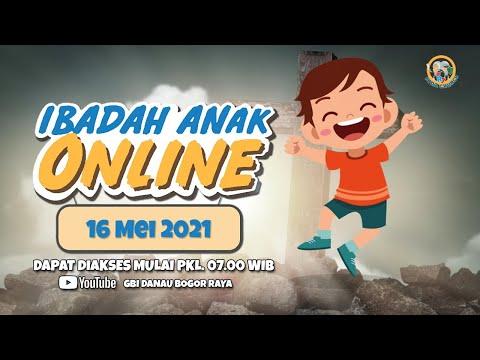 Ibadah Anak Online | 16 Mei 2021