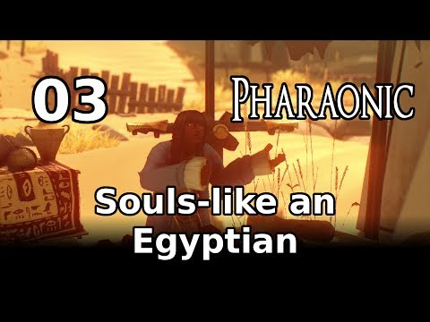 Souls-like An Egyptian (Let's Play Pharaonic 03) |
