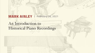 Mark Ainley | An Introduction to Historical Piano Recordings | Piano Talk