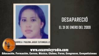 ECUAVOLEY RADIO, DESAPARECIDA GABRIELA PAULINA JAQUE CYANGUILLO