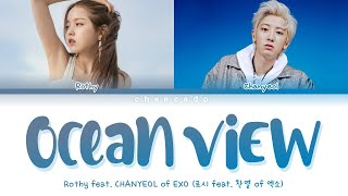 Download Lagu Rothy OCEAN VIEW Lyrics feat. CHANYEOL of EXO (로시 오션뷰 가사 feat. 찬열 of 엑소) | Color Coded mp3