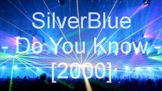 SilverBlue  - Do You Know