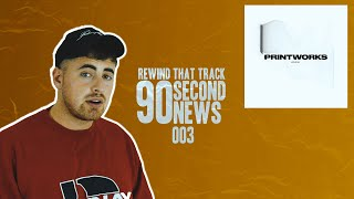 Printworks, Mikey B & Disclosure's New Album | 90 Second News | REWIND THAT TRACK