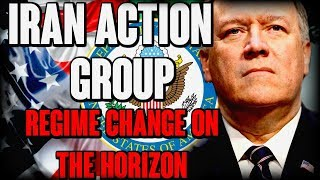 Iran Action Group :US Regime Change on the Horizion | The Millennial Revolt