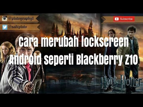 Tutorial merubah Lockscreen Android seperti Blackberry Z10