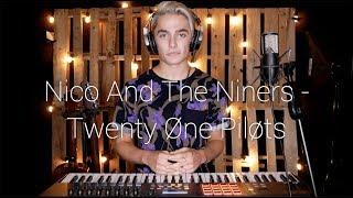 Nico And The Niners - Twenty Øne Piløts (Cover By Ian Grey)