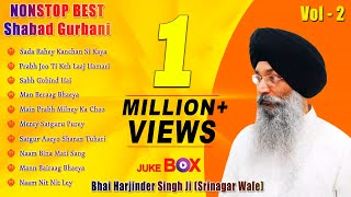 Non Stop Best Shabad Gurbani by Bhai Harjinder Singh Ji (Sri Nagar Wale) | Vol. 2 | Jukebox