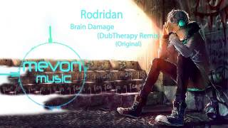 Best Dubstep Ever by Rodridan - Brain Damage (DubTherapy Remix)