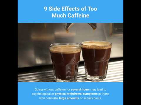 9 Side Effects Of Too Much Caffeine-Health Foods