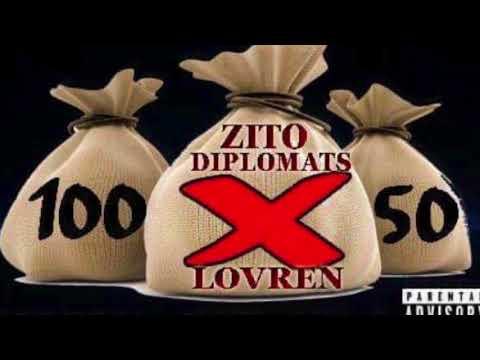 Zito Diplomats feat Lovren - 100❌50
