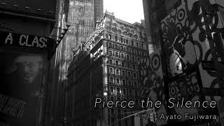 [Original] Pierce the Silence / Ayato Fujiwara [Piano + Electronica]