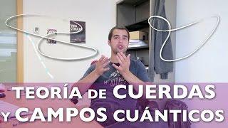 Teoría de cuerdas y teoría de campos