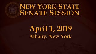 New York State Senate Session - 4/1/19