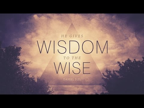 He Gives Wisdom to the Wise - July 31, 2016