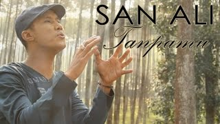 San Ali - Tanpamu (Official Lyric Video).mp3